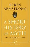 Armstrong, Karen - A Short History Of Myth (Canons) - 9781782118909 - 9781782118909