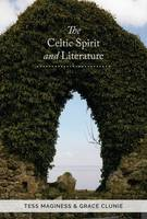 Grace Clunie, Tess Maginess - The Celtic Spirit and Literature - 9781782182375 - 9781782182375
