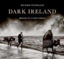 Richard Fitzgerald - Dark Ireland: Images of a Lost World - 9781782183358 - 9781782183358