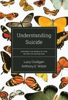 Lucy Costigan, Anthony E. Walsh - Understanding Suicide - 9781782188421 - 9781782188421