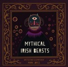 Mark Joyce - Mythical Irish Beasts - 9781782189053 - 9781782189053