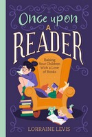 Lorraine Levis - Once Upon a Reader: Raising Your Children With a Love of Books - 9781782189206 - V9781782189206