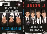 Campanella, Tina - Union J and District 3: Battle of the Bands - 9781782193616 - V9781782193616