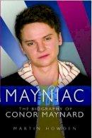 Howden, Martin - Mayniac - the Biography of Conor Maynard - 9781782194552 - V9781782194552