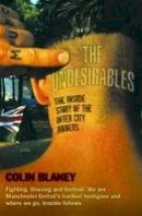 Blaney, Colin - The Undesirables: The Inside Story of the Inter City Jibbers - 9781782198970 - V9781782198970
