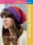 Kiedaisch, Frauke - Crocheted Beanies (Twenty to Make) - 9781782210009 - V9781782210009