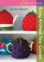 Garrett, Lee Ann - Easy Knitted Tea Cosies (Twenty to Make) - 9781782210108 - V9781782210108