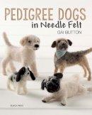 Button, Gai - Pedigree Dogs in Needlefelt - 9781782210344 - V9781782210344