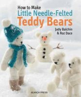 Balchin, Judy, Dace, Roz - Little Needle-Felted Teddy Bears - 9781782210696 - V9781782210696