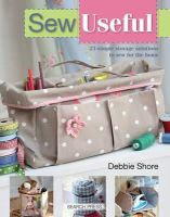 Shore, Debbie - Sew Useful: Simple Storage Solutions to Sew for the Home - 9781782210856 - V9781782210856