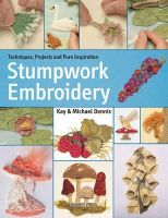 Dennis, Kay and Michael - Stumpwork Embroidery - 9781782211020 - V9781782211020