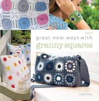 P., Rosa - Great New Ways with Granny Squares - 9781782211495 - V9781782211495