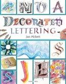 Pickett, Jan - Decorated Lettering - 9781782211556 - V9781782211556