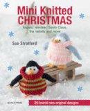 Stratford, Sue - Mini Knitted Christmas - 9781782211563 - V9781782211563