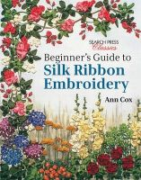 Cox, Ann - Beginner's Guide to Silk Ribbon Embroidery (Search Press Classics) - 9781782211600 - V9781782211600