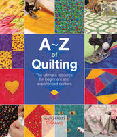 Country Bumpkin Publications - A-Z of Quilting (A-Z of Needlecraft) - 9781782211648 - V9781782211648
