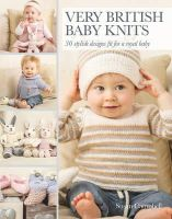 Campbell, Susan - Very British Baby Knits: 30 Stylish Designs Fit for a Royal Baby - 9781782212218 - V9781782212218