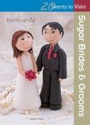 Ziel, Katrien van - Sugar Brides & Grooms (Twenty to Make) - 9781782212461 - V9781782212461