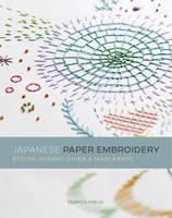 Atsumi, Chiba, Minako, Kamio, Mari - Japanese Paper Embroidery - 9781782212485 - V9781782212485