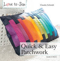 Schmidt, Claudia - Quick and Easy Patchwork (Love to Sew) - 9781782212997 - V9781782212997