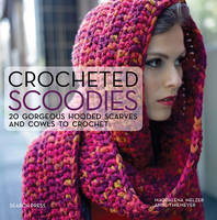 Thiemeyer, Anne; Melzer, Magdalena - Crocheted Scoodies - 9781782213024 - V9781782213024