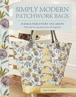 Goddard, Janet - Simply Modern Patchwork Bags: Ten stylish patchwork bags in a modern mode - 9781782213192 - V9781782213192