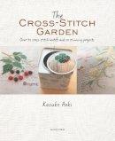 Aoki, Kazuko - The Cross-Stitch Garden: Over 70 cross-stitch motifs with 20 stunning projects - 9781782213314 - V9781782213314