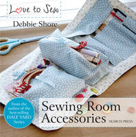 Shore, Debbie - Sewing Room Accessories (Love to Sew) - 9781782213352 - V9781782213352