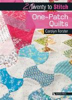 Forster, Carolyn - One-Patch Quilts (Twenty to Make) - 9781782213765 - V9781782213765
