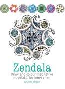 Schaadt, Susanne - Zendala: Draw and colour meditative mandalas for inner calm - 9781782214168 - V9781782214168