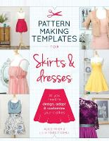Prier & Tisdall - Pattern Making Templates for Skirts & Dresses: All You Need to Design, Adapt, and Customize Your Clothes - 9781782214366 - V9781782214366