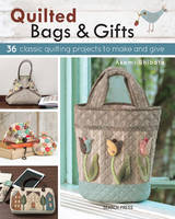 Akemi Shibata - Quilted Bags and Gifts: 36 Classic Quilting Projects to Make and Give - 9781782214441 - V9781782214441