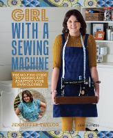Taylor, Jenniffer - Girl with a Sewing Machine: The no-fuss guide to making and adapting your own clothes - 9781782214564 - V9781782214564