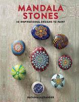Natasha Alexander - Mandala Stones: 50 Inspirational Designs to Paint - 9781782215493 - V9781782215493