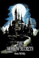 McNally, Susan - The Morrow Secrets: Book One: The Morrow Secrets Trilogy - 9781782260356 - V9781782260356