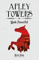 Myra King - Apley Towers: Made Powerful Book 2 - 9781782262787 - V9781782262787