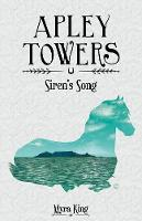 Myra King - Apley Towers: Siren's Song Book 3 - 9781782262794 - V9781782262794