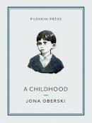 Jona Oberski - A Childhood (Pushkin Collection) - 9781782270676 - V9781782270676