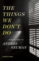 Andrés Neuman - The Things We Don't Do - 9781782270737 - V9781782270737