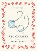 Babel, Isaac - Red Cavalry (Pushkin Collection) - 9781782270935 - V9781782270935