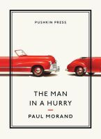 Morand, Paul - The Man in a Hurry (Pushkin Collection) - 9781782270973 - V9781782270973