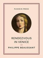 Beaussant, Philippe - Rendezvous in Venice (Pushkin Collection) - 9781782270980 - V9781782270980