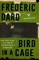 Dard, Frédéric - Bird in a Cage - 9781782271994 - V9781782271994