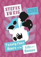 Zweig, Stefan - Twenty-Four Hours in the Life of a Woman - 9781782272151 - V9781782272151