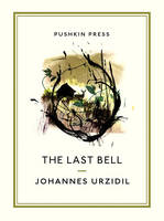 Urzidil, Johannes - The Last Bell (Pushkin Collection) - 9781782272397 - V9781782272397