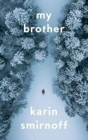 Karin Smirnoff - My Brother - 9781782275695 - 9781782275695