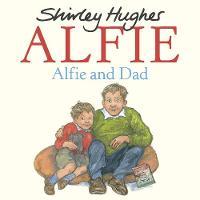 Hughes, Shirley - Alfie and Dad - 9781782300663 - V9781782300663