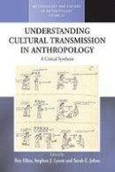 Lycett, Stephen J. (DST) - Understanding Cultural Transmission in Anthropology: A Critical Synthesis (Methodology & History in Anthropology) - 9781782380719 - V9781782380719