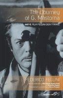 Fellini, Federico - The Journey of G. Mastorna: The Film Fellini Didn't Make - 9781782382300 - V9781782382300