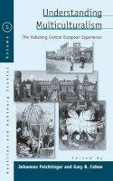 - Understanding Multiculturalism: The Habsburg Central European Experience (Austrian and Habsburg Studies) - 9781782382645 - V9781782382645